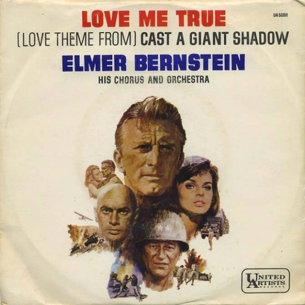 Cast a Giant Shadow / Love Me True, Elmer Bernstein
